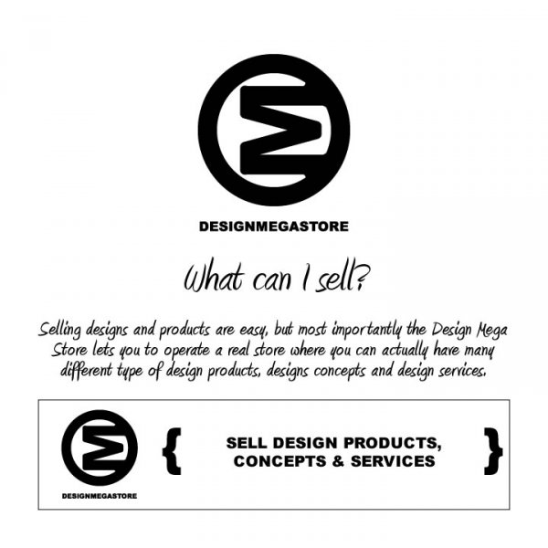 Design Mega Store : Sell your Designs Concepts, Design Products and Design Services Online