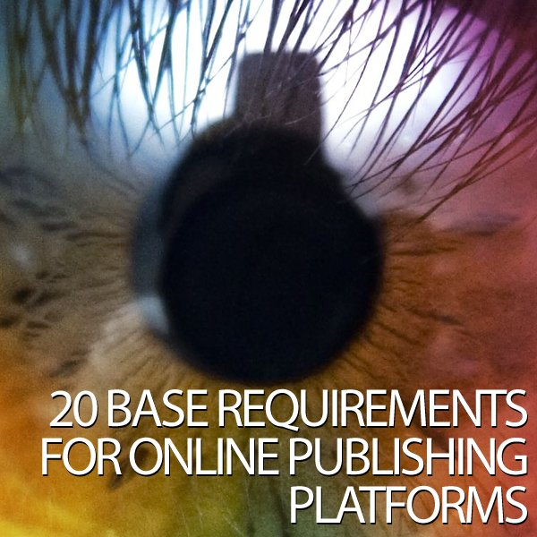 20 Base Requirements for Online Publishing Platforms